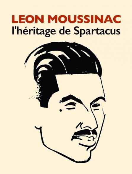 Léon Moussinac, l'héritage de Spartacus