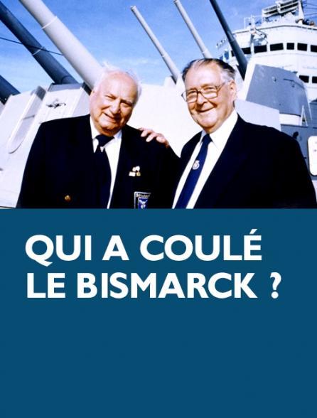 Qui a coulé le Bismarck ?
