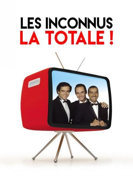 Les Inconnus : la totale !
