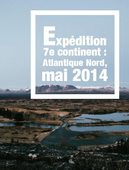 Expédition 7e continent : Atlantique Nord, mai 2014