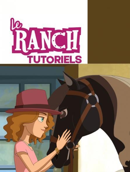 Le ranch : tutoriels