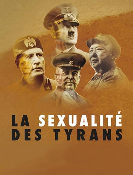 La sexualité des tyrans