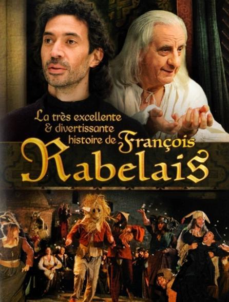 La très excellente et divertissante vie de François Rabelais