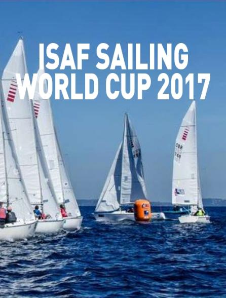 Isaf Sailing World Cup 2017