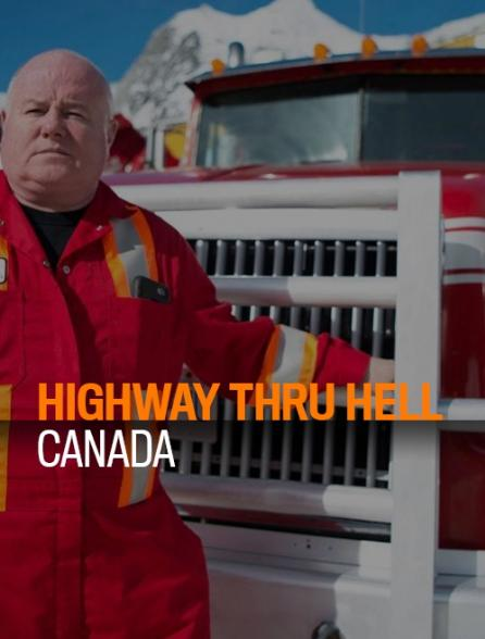 Highway Thru Hell : Canada