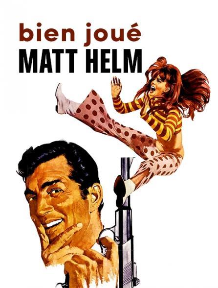 Bien joué, Matt Helm