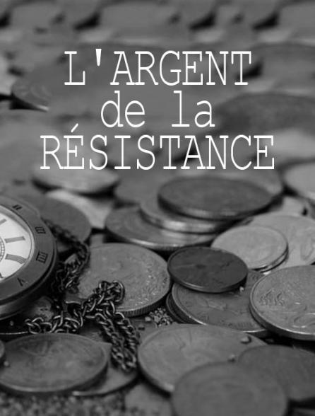 L'argent de la Résistance