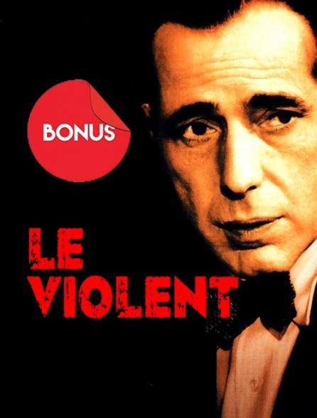 Le Violent, le bonus