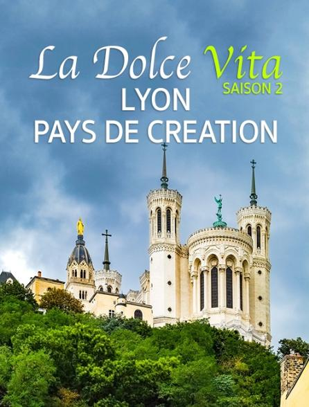 Destination Special : Dolce Vita Saison 2. Lyon, Pays De Creation