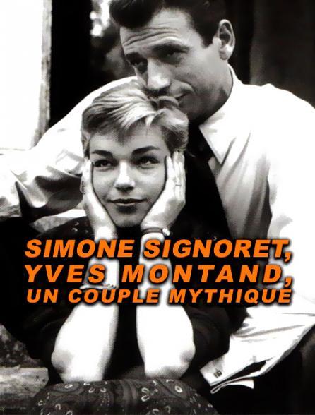 Simone Signoret, Yves Montand, un couple mythique