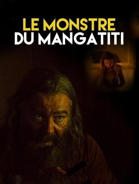 Le monstre du Mangatiti