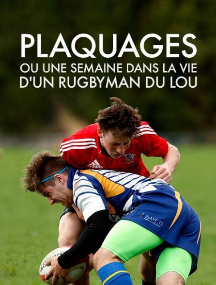Plaquages ou une semaine dans la vie d'un rugbyman du Lou