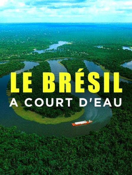 Le Brésil à court d'eau