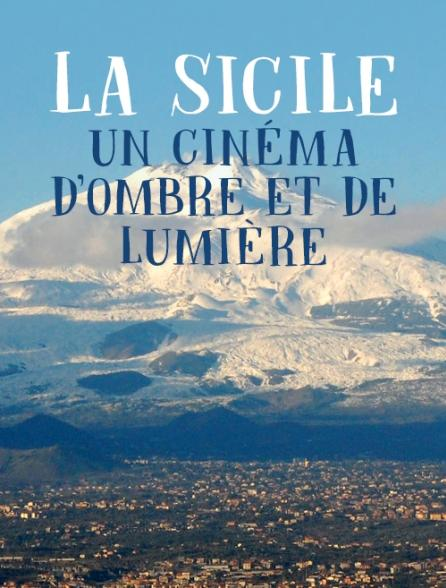 La Sicile, un cinéma d'ombre et de lumière