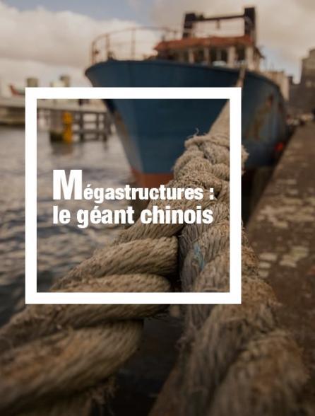 Mégastructures : Le géant chinois