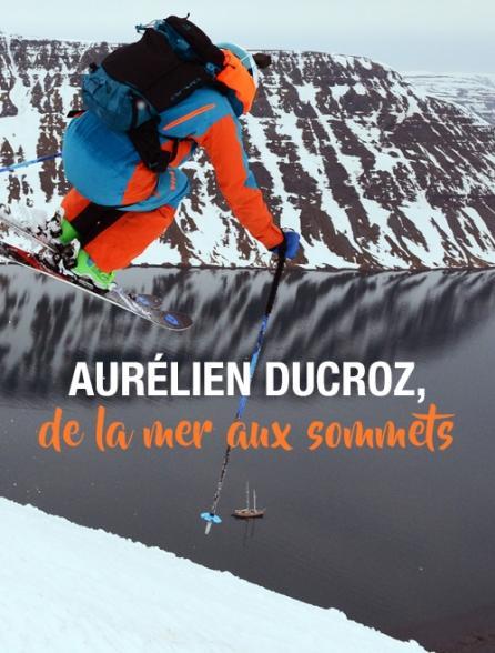 Aurélien Ducroz, de la mer aux sommets