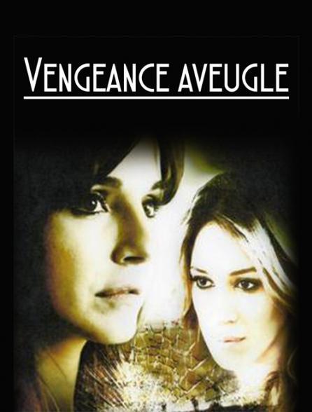 Vengeance aveugle
