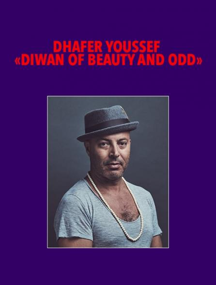 """Dhafer Youssef """"Diwan of Beauty and Odd"""""""