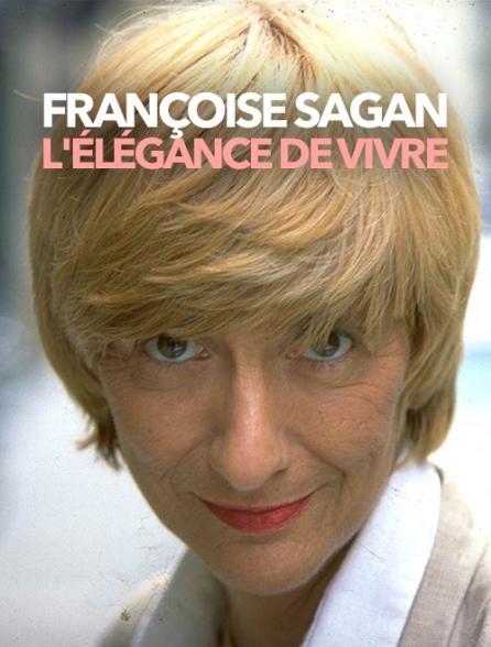 Françoise Sagan, l'élégance de vivre