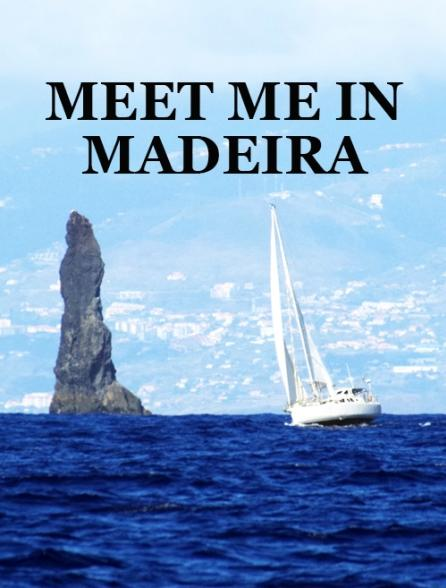 Meet me in Madeira