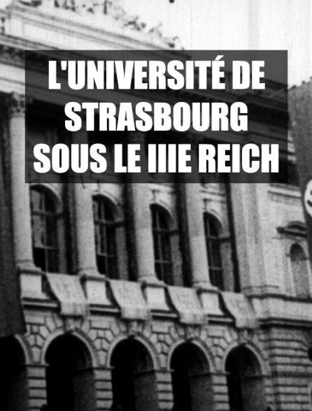 L'université de Strasbourg sous le IIIe Reich