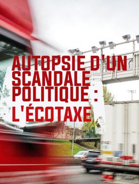 Autopsie d'un scandale politique : l'écotaxe