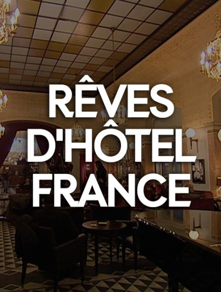 Regardez r ves d 39 h tel france avec molotov for Hotel de reve france