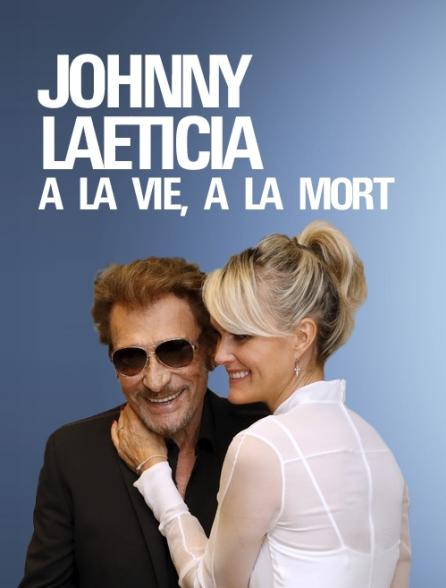 Johnny - Laeticia : A la vie, à la mort