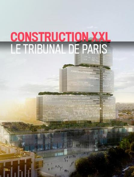 Construction XXL : le tribunal de Paris