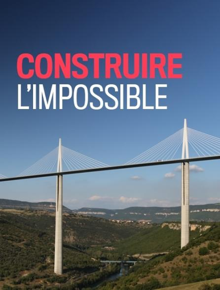 Construire l'impossible